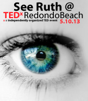 See Ruth at TEDx Redondo Beach